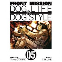 Front Mission Dog Life and Dog Style Tome 05